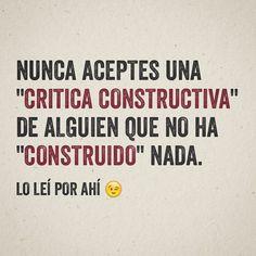 Las críticas se toman de quién vienen y no todas son constructivas #Reflexiones