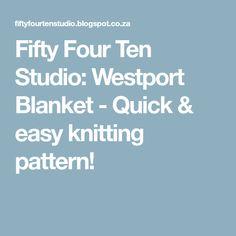 Fifty Four Ten Studio: Westport Blanket - Quick & easy knitting pattern!