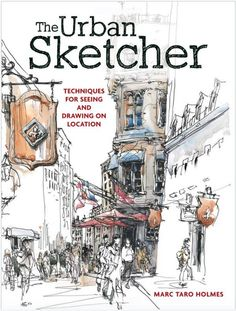 Every once in a whileI receive an email from a sketcher (or a potential sketcher) somewhere in the world asking what book I would recommend to them as an urban sketcher. My go-to book for anyone n...
