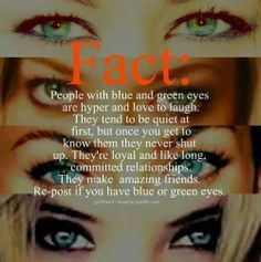 I have green eyes and this is so me!!!!