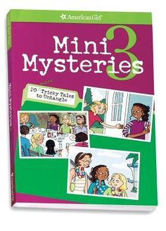 Mini Mysteries 3: 20 More Tricky Tales to Untangle [American Girl Library] (Read it)