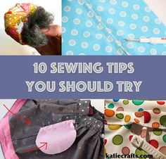 Here are 10 Sewing Tips You Should Try!! They are so cool!  by Katie Crafts - Crafting, Sewing, Recipes and More! http://katiecrafts.com