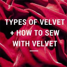 Types of velvet and how to sew them