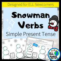 Snowman Verbs, Simple Present Tense, ELL Newcomer Friendly Teaching Character Traits, Simple Present Tense, Verb Tenses, Complete Sentences, Teacher Notebook, Teaching Materials, Winter Activities, Ell, Winter Theme