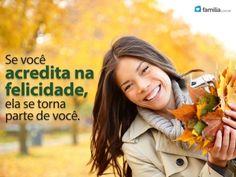 Familia.com.br | Como ser um #exemplo de #felicidade. #Vida