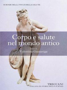 Corpo e salute nel mondo antico (Collana di Storia della Scienza) (Italian Edition), http://www.amazon.com/dp/B009H77HZS/ref=cm_sw_r_pi_awdm_CiV.sb00FCG4W