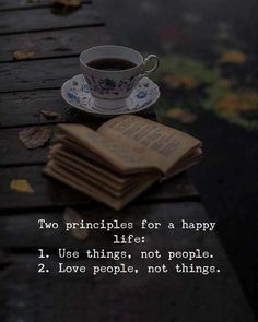 Positive Quotes : QUOTATION – Image : Quotes Of the day – Description Two principles for a happy life. Use things, not people. Love people, not things. Sharing is Power – Don't forget to share this quote ! True Quotes, Best Quotes, Motivational Quotes, Inspirational Quotes, Qoutes, Chai Quotes, Happy New Year Quotes, Quotes About New Year, Happy Life Quotes