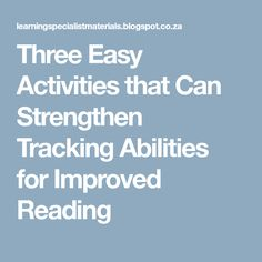 Three Easy Activities that Can Strengthen Tracking Abilities for Improved Reading