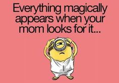 I'm sure the things feel my mom coming then run into plain sight! Funny Quotes, Funny Memes, Hilarious, Jokes, Minions Love, Noah, Love My Boys, Minions Quotes, Mom Humor