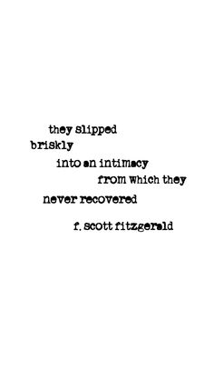 """""""they slipped briskly into an intimacy from which they never recovered."""" f. scott fitzgerald   iPhone 5 wallpaper"""