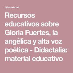 Recursos educativos sobre Gloria Fuertes, la angélica y alta voz poética - Didactalia: material educativo