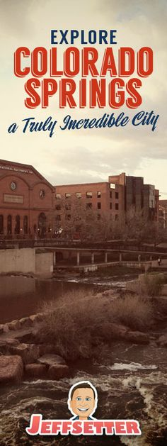 Explore Colorado Springs- a Truly Incredible City