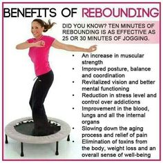 Benefits of reboundng