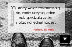 Ci, którzy wciąż zastanawiają się... #Mello-Anthony-De,  #Działanie, #Życie