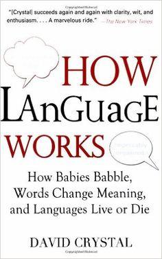 Amazon.com: How Language Works (9781583332917): David Crystal: Books