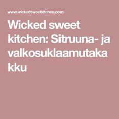 Wicked sweet kitchen: Sitruuna- ja valkosuklaamutakakku