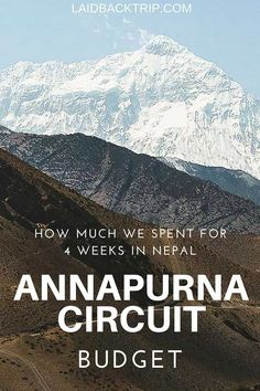 Annapurna Circuit Budget   Everything you need to know about the cost of travel in Nepal and how to trek the popular Annapurna Circuit in the Himalayas on a budget. Nepal is a budget-friendly country and we spent less than $21 per day during our 4 weeks Nepal visit   #nepal #annapurnacircuit #budget #travel #outdoors