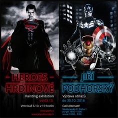 Výstava Heroes – Jiří Podhorský   JPArt.cz Movie Posters, Movies, Painting, Art, 2016 Movies, Film Poster, Films, Popcorn Posters, Painting Art