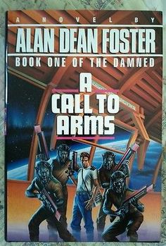 Alan Dean Foster A Call to Arms, Damned Bk 1 HCDJ 1st Edition/1st Printing 1991