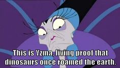 """Yzma has a very """"unique"""" sense of style. 