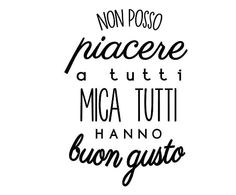 Adesivo da parete in vinile Buon gusto - 40x60 cm Bff Quotes, Funny Quotes, Italian Quotes, True Words, Sentences, Inspirational Quotes, Wisdom, Thoughts, Writing
