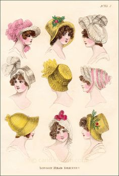 """London Head Dresses"" (1803) - ""Hats were purchased at millinery shops, but could easily be modified and updated at home with new ribbons, lace, flowers, feathers, and other ornaments. Hence the frequent publication of fashion plates of hats, especially in the less expensive publications, like this one, which would have provided the middle class lady with ideas on updating her bonnets and caps."""