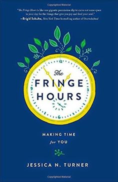 The Fringe Hours - great book for mom!