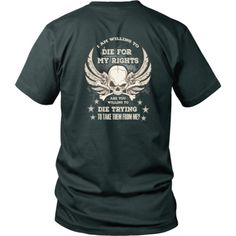 Gun rights T-shirt - I am willing to die for my rights - see more at www.teedino.com