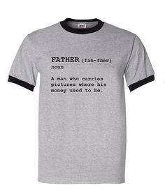 3c722a517 A Dad Carries Pictures Where His Money Used To Be Father Definition Mens  Ringer T Shirt Fathers Day Gift - Gray / Black