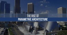 The Rise of Parametric Architecture #Architects #Urbanism #Urbandesigner #architecture #architecture-lover #architecture_hunter #architecturephoto #architecture_view #architecturephotography #architectures #architecture_best #architectureilike #architecturedaily #architecturewatch #architectureschool #architecturepicture #architecturedetails #architectureape #architectureart