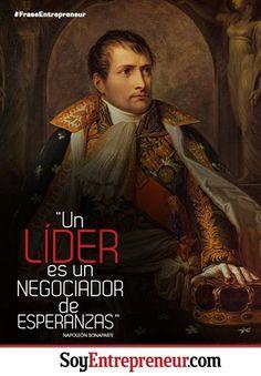 ¿Eres un líder? Ésta era la definición de Napoléon Bonaparte, estratega y gobernante francés.