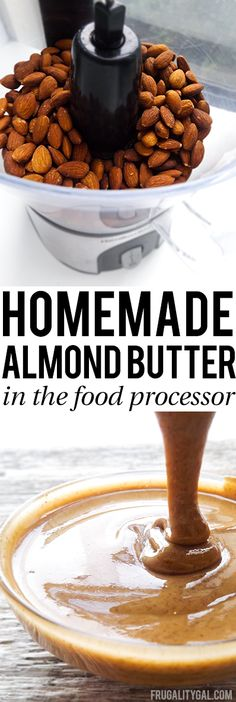 How to make homemade almond butter in the food processor. Only takes ten minutes!