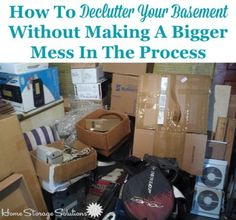 How to declutter your basement without making a bigger mess in the process on Home Storage Solutions 101 Garage Storage Solutions, Garage Organization, Organizing Tips, Organization Ideas, Household Organization, Organising, Cleaning Tips, Basement Storage, Attic Storage