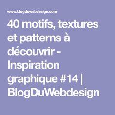 40 motifs, textures et patterns à découvrir - Inspiration graphique #14   BlogDuWebdesign