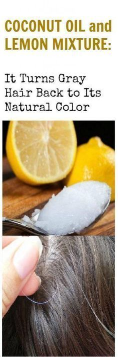 Lemon And Coconut Oil Mixture – It Turns Gray Hair Back To Its Natural Color!