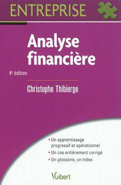 L'analyse financière est présentée avec des éléments de réflexion permettant de décrypter les documents financiers des grandes sociétés et des PME.