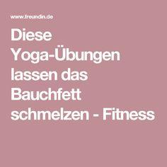 Diese Yoga-Übungen lassen das Bauchfett schmelzen - Fitness