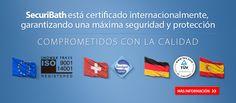 Securibath está certificado internacionalmente garantizando una máxima seguridad y protección