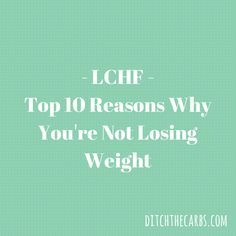 Top 10 reasons why you're not losing weight on a low carb diet. Take a look at easy low carb recipes, and ideas.