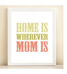 #DearMom Home is wherever you are.