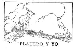 The Project Gutenberg EBook of Platero Y Yo, by Juan Ramon Jimenez. Produced by Charles Aldarondo, Keren Vergon, Amy Overmyer and PG Distributed Proofreaders.
