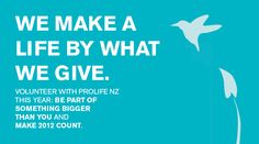 Volunteer with ProLife NZ this year: be part of something bigger than you and make 2012 count.