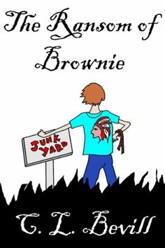 """""""The Ransom Of Brownie""""  ***  C.L. Bevill  (2013)"""