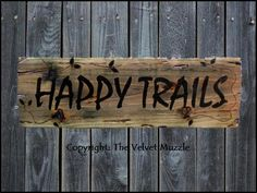 Happy Trails - Whimsical Sign. Only at... The Velvet Muzzle - Horse Decor & More! Signs inspired by the horses we love! www.thevelvetmuzzle.com