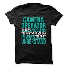 *** CAMERA OPERATOR *** WE SOLVE PROBLEMS #shirt #T-Shirts. ORDER HERE  => https://www.sunfrog.com/Birth-Years/-CAMERA-OPERATOR-WE-SOLVE-PROBLEMS.html?id=60505