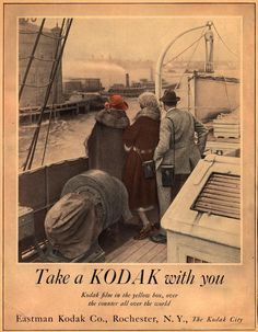 """1922 unknown publication. """"Take a Kodak with you. Kodak film in the yellow box, over the counter all over the world."""""""