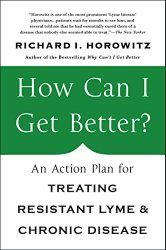 "Dr Horowitz New Book, ""How Can I Get Better?"" – What is Lyme Disease?"