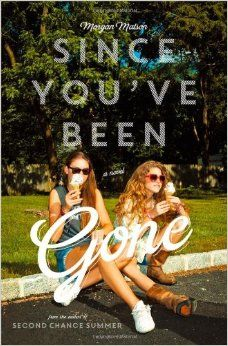 Since You've Been Gone - by Morgan Matson