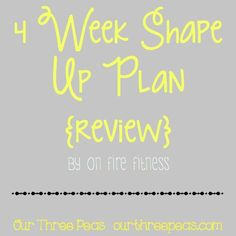 4 Week Shape Up Plan {review} - Our Three Peas