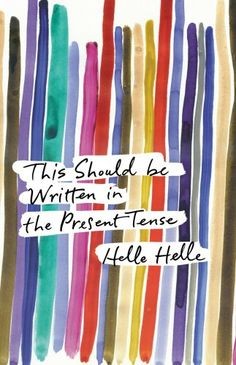 I'm half way through this and I need to finish! This Should Be Written in the Present Tense by Helle Helle #ReadingGoals